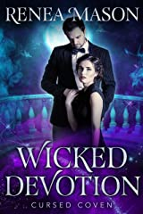 Wicked Devotion: A STANDALONE Paranormal Romance Novella (Cursed Coven Book 6) Kindle Edition