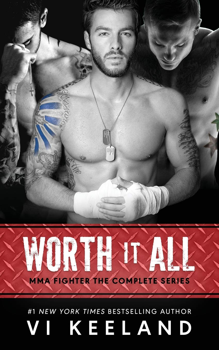 Amazon.com: Worth it All: MMA Fighter The Complete Series (9781983748318): Vi  Keeland: Books