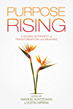 Purpose Rising: A Global Movement of Transformation and Meaning