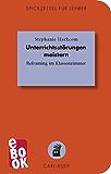 Unterrichtsstörungen meistern: Reframing im Klassenzimmer (Spickzettel für Lehrer 18)