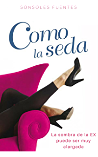 Como la seda (Spanish Edition)