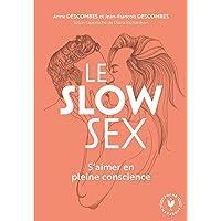 Le slow sex: S aimer en pleine conscience