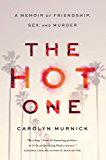 The Hot One: A Memoir of Friendship, Sex, and Murder