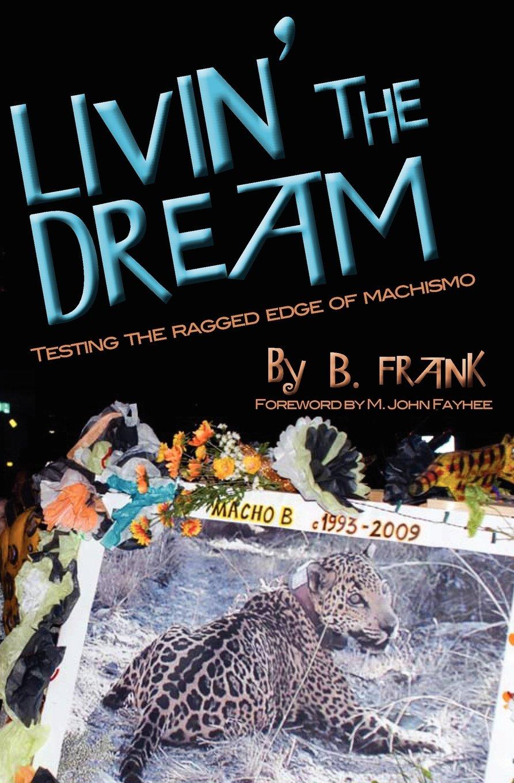 Livin' the Dream: Testing the Ragged Edge of Machismo pdf epub