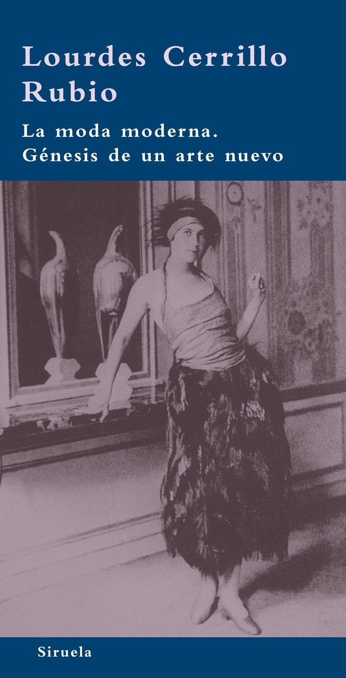 La moda moderna. Genesis de un arte nuevo (Biblioteca Azul: Serie Minima / Blue Library: Minimal Series) (Spanish Edition): Lourdes Cerrillo Rubio: ...