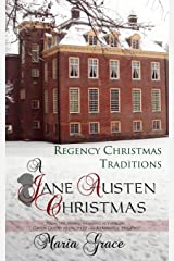 A Jane Austen Christmas: Regency Christmas Traditions (A Jane Austen Regency Life) (Volume 1) Paperback