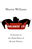 Parliament Ltd: A journey to the dark heart of British politics