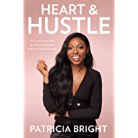 Heart and Hustle: Use your passion. Build your brand. Achieve your dreams.