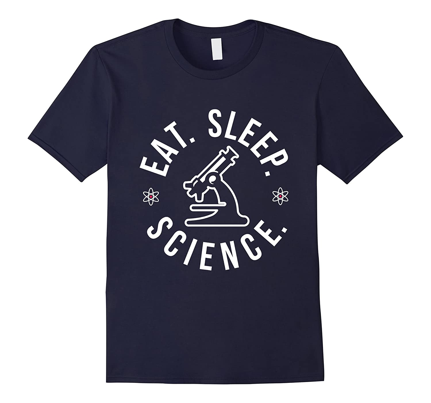 Funny Eat Sleep Science Tshirt - Nerdy Microscope Scientist-FL