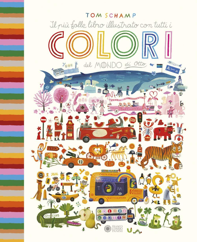 Il più folle libro illustrato con tutti i colori del mondo di Otto. Ediz ...