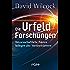 Die Urfeld-Forschungen: Wissenschaftliche Fakten belegen alte Weisheitslehren