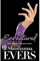 Enraptured: Book 3 in the Enslaved Trilogy Kindle Edition