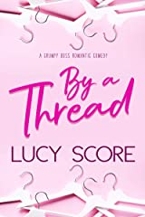 By a Thread: A Grumpy Boss Romantic Comedy Kindle Edition