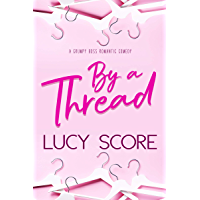 By a Thread: A Grumpy Boss Romantic Comedy (English Edition)