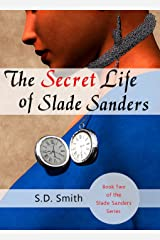 The Secret Life of Slade Sanders (The Slade Sanders Series Book 2) Kindle Edition