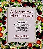 A Mystical Haggadah: Passover