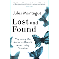 Lost and Found: Why Losing Our Memories Doesn't Mean Losing Ourselves (English Edition)