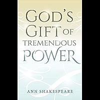 God's Gift of Tremendous Power