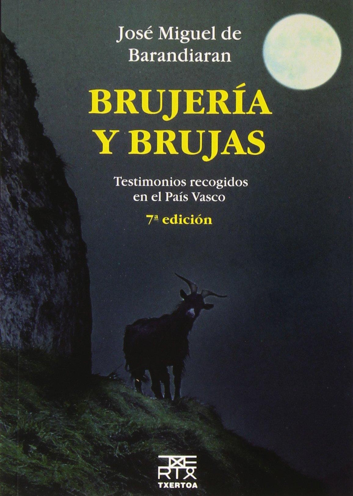 Brujería y brujas. Testimonios recogidos en el País Vasco (Anboto) Tapa blanda – 15 abr 2008 Txertoa 8471484145 Anthropology Antropología