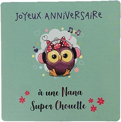Carte D Anniversaire Joyeux Anniversaire A Une Nana Super Chouette Enveloppe Carte Avec Rabat Fabrication Francaise Amazon Fr Fournitures De Bureau