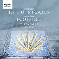 Owain Park: Footsteps – Joby Talbot: Path of Miracles