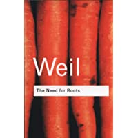 The Need for Roots: Prelude to a Declaration of Duties Towards Mankind (Routledge...