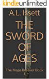 The Sword of Ages: The Mage Breaker Book 1