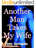 Another Man Takes My Wife: Rough Dominant Training & Sharing Submissive Hotwife & Cuckold Husband with Public Humiliation