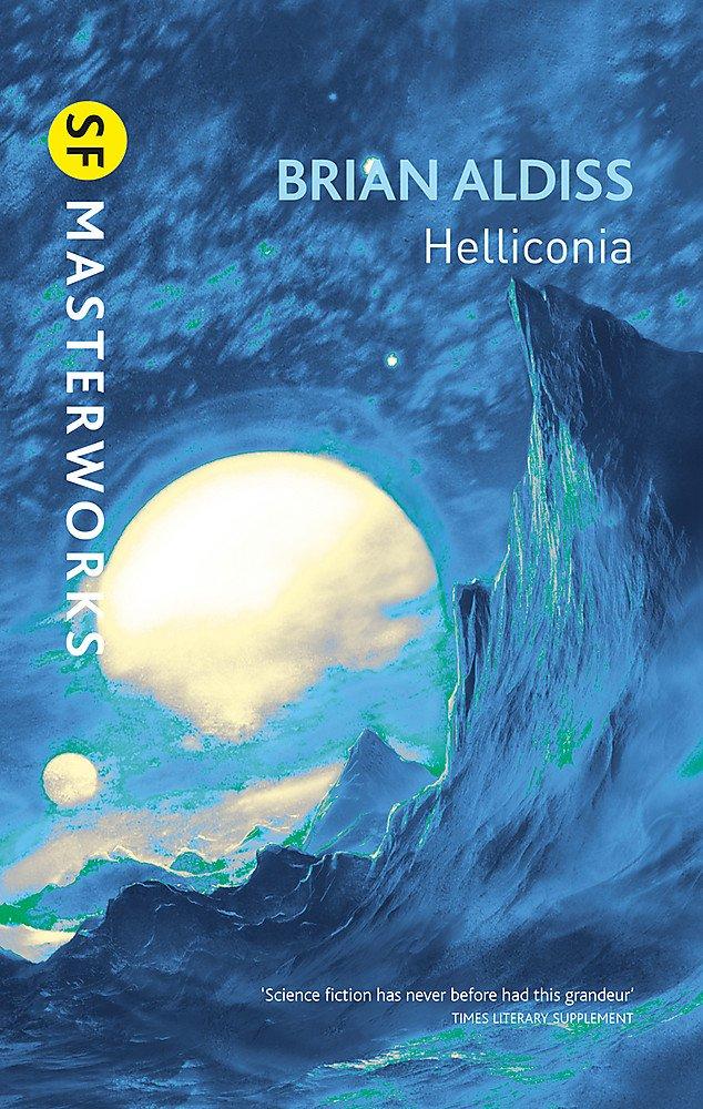 Helliconia: Helliconia Spring, Helliconia Summer, Helliconia Winter (S.F. MASTERWORKS)