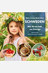 Mein erstes Buch über Schweden - Min första bok om Sverige: Dieses Bilderbuch wird das schwedische Vokabular Ihrer Kinder ausbauen und erlaubt es ihnen, ... und Kultur zu erkunden. (German Edition) Kindle Edition