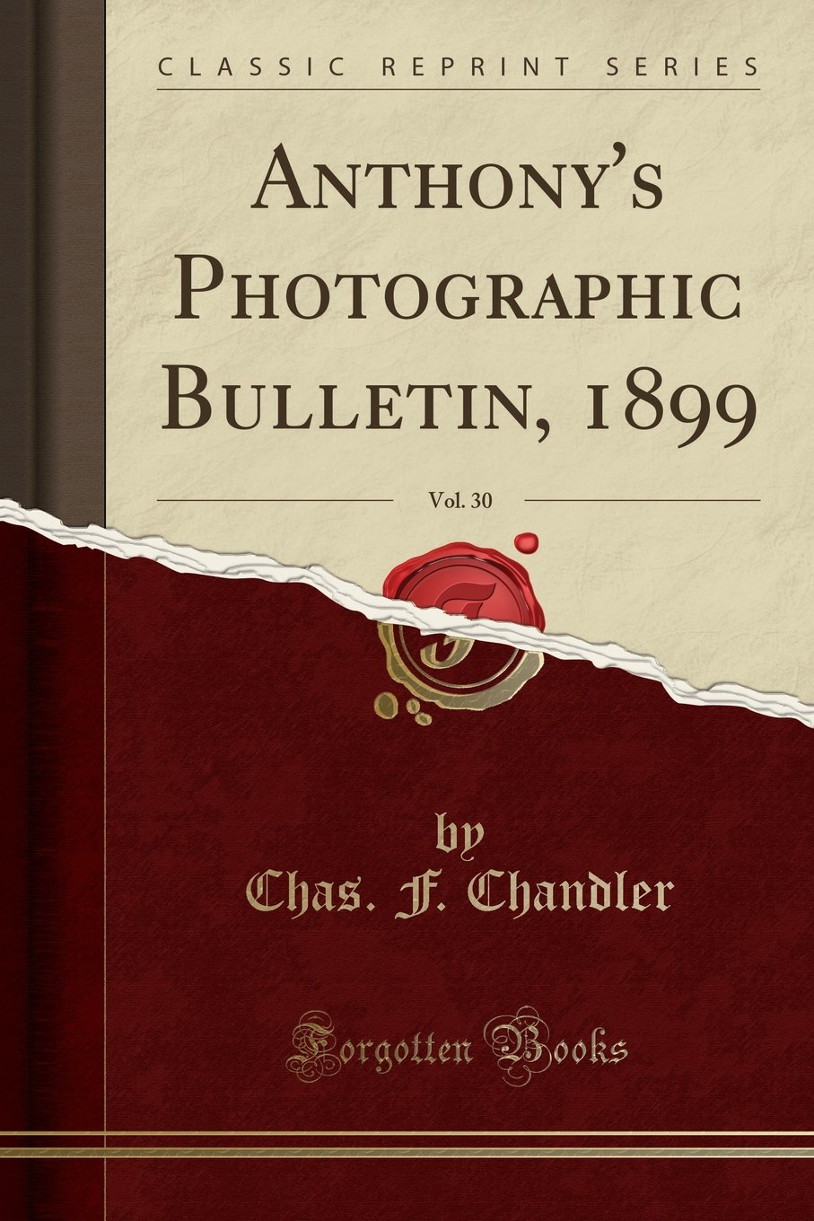 Download Anthony's Photographic Bulletin, 1899, Vol. 30 (Classic Reprint) PDF