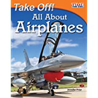 TIME For Kids: Take Off! All About Airplanes - Children's Reader (Grade 3/Guided Reading Level N) - 28 pages