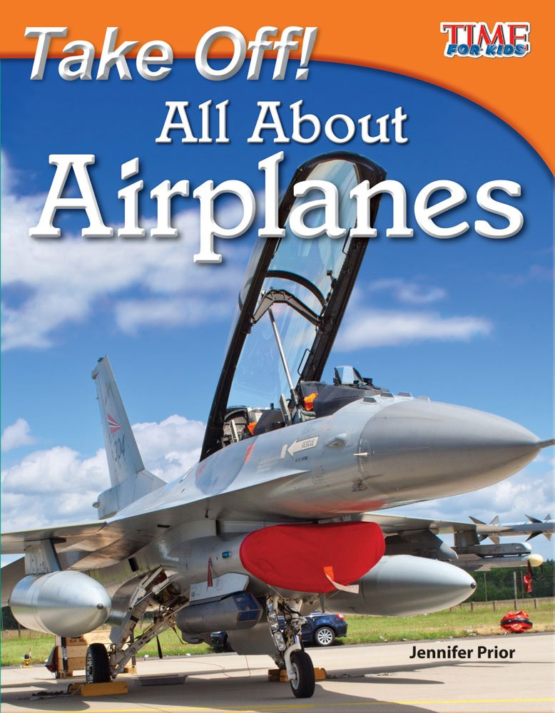 Take Off!  All About Airplanes (library bound) (TIME FOR KIDS Nonfiction Readers)