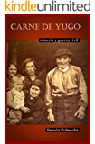 Carne de yugo: guerra civil y miseria (Spanish Edition)