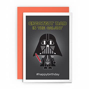 Star Wars Birthday Card.Birthday Cards Star Wars Darth Vader Greatest Dad In The Galaxy Happybirthday Greeting Card For Him Father Daddy Pops Papa Parent Best Card Funny