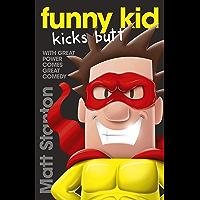 Funny Kid Kicks Butt (Funny Kid, #6)