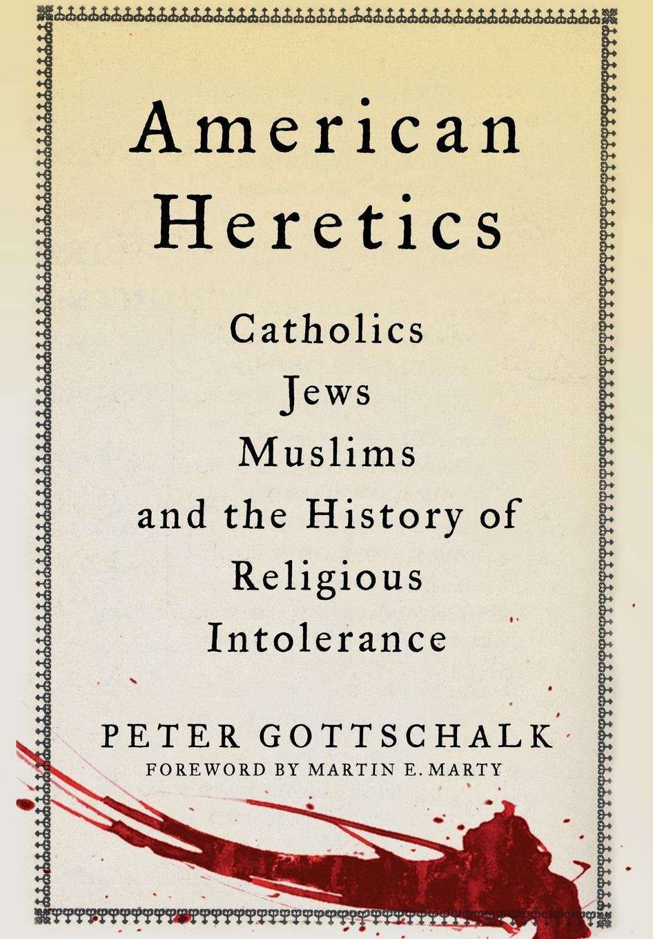 American Heretics: Catholics, Jews, Muslims, and the History of Religious Intolerance pdf epub