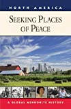 Seeking Places of Peace: A Global Mennonite History
