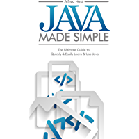 Java Made Simple: The Ultimate Guide to  Quickly and Easily Learn and Use Java (Software, Programming) (English Edition)