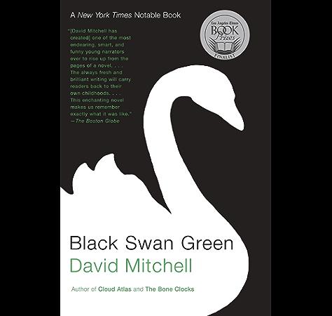 Black Swan Green A Novel Kindle Edition By Mitchell David Literature Fiction Kindle Ebooks Amazon Com
