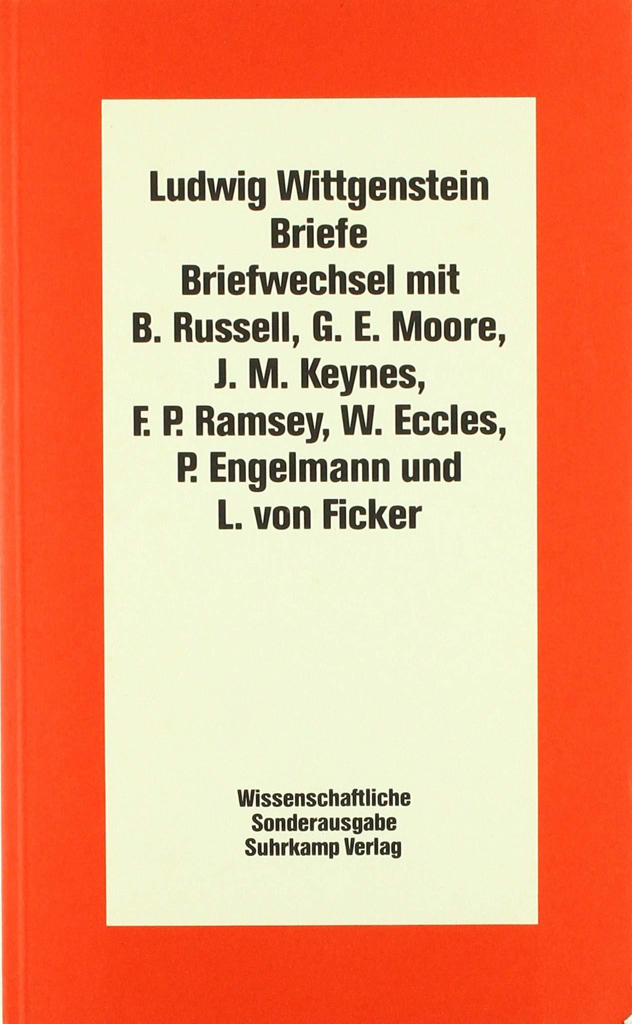 Ludwig Wittgenstein Briefe: Briefweckel mit B. Russel, G. E. Moore, J. M. Keynes, F. P. Ramsey, W. Eccles, P. Engelmann und L. von Ficker