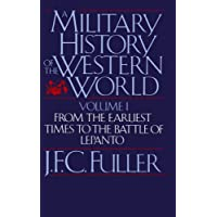 A Military History of the Western World, Vol. I: From the Earliest Times to the Battle of Lepanto: 001