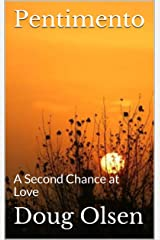 Pentimento: A Second Chance at Love (short story Book 7) Kindle Edition