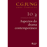 Aspectos do drama contemporâneo: Civilização em mudança 10/2 (Obras completas de Carl Gustav Jung)