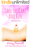 Take the Cake and Run (Wingmen Short Stories Book 1)