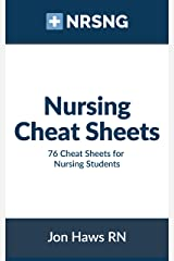 Nursing Cheat Sheets: 76 Cheat Sheets for Nursing Students Kindle Edition