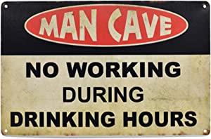 LASMINE Man Cave No Working During Drinking Hours Metal Tin Signs Funny Beer Vintage Garage Wall Signs Retro Decor Indoor Road Country Metal Mouse pad 8X12Inch