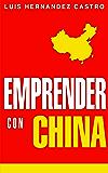 Emprender con China: Todo lo necesario para importar de China