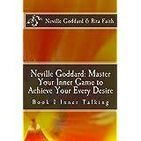 Neville Goddard: Master Your Inner Game to Achieve Your Every Desire: Book 1 Inner Talking (Neville Goddard & Rita Faith - Ma