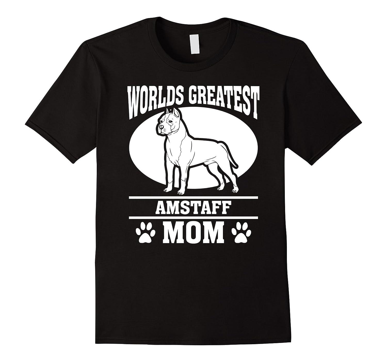 Worlds Greatest Amstaff Mom Dog Lover T-shirt - Goatstee